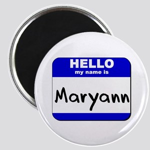 hello my name is maryann Magnet