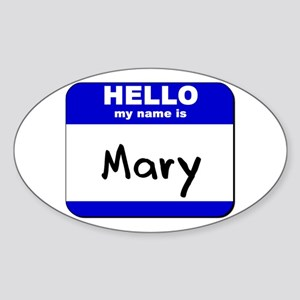 hello my name is mary Oval Sticker