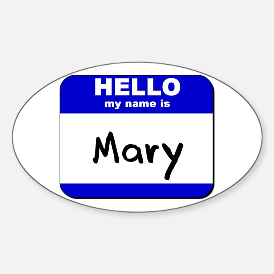 hello my name is mary Oval Decal