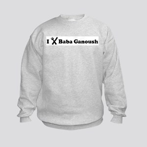 I Eat Baba Ganoush Kids Sweatshirt