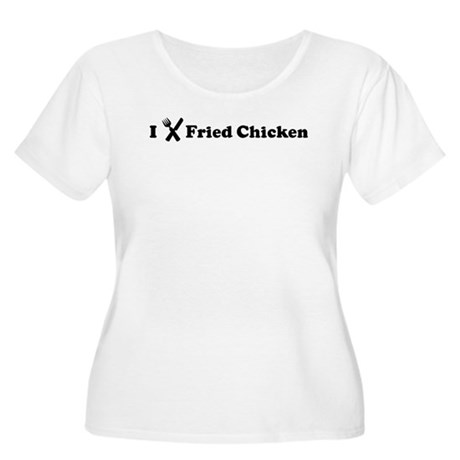 I Eat Fried Chicken Women's Plus Size Scoop Neck T