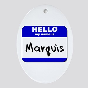 hello my name is marquis  Oval Ornament
