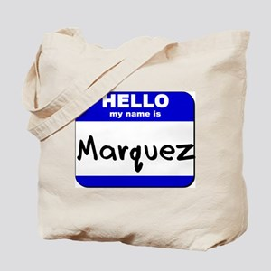 hello my name is marquez Tote Bag