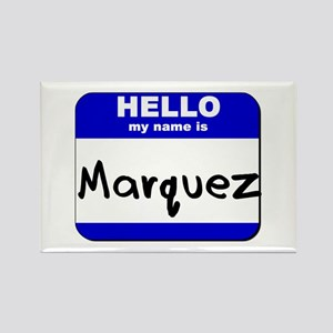 hello my name is marquez Rectangle Magnet