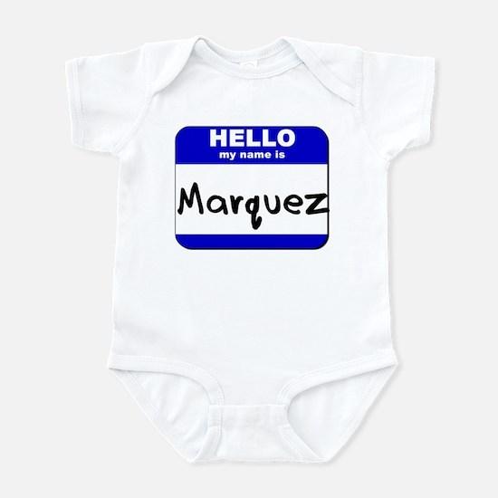 hello my name is marquez  Infant Bodysuit
