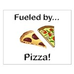 Fueled by Pizza Small Poster