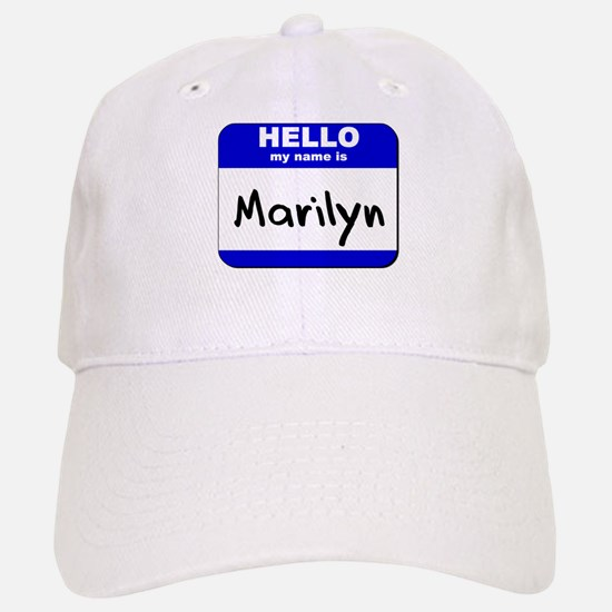 hello my name is marilyn Baseball Baseball Cap