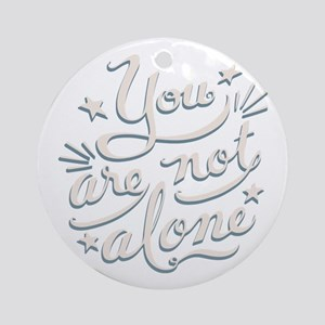 not-alone-DKT Round Ornament