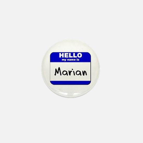 hello my name is marian Mini Button