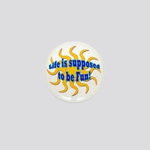LG Life Is Supposed To Be Fun Mini Button