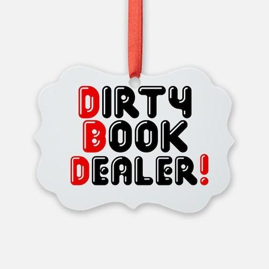 DIRTY BOOK DEALER! Ornament