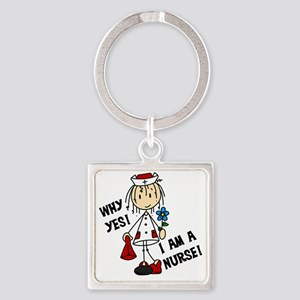 Why Yes I Am A Nurse Square Keychain