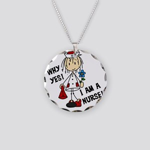 Why Yes I Am A Nurse Necklace Circle Charm