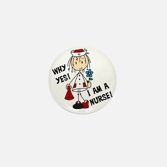 Why Yes I Am A Nurse Mini Button