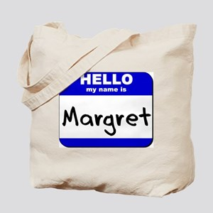 hello my name is margret Tote Bag