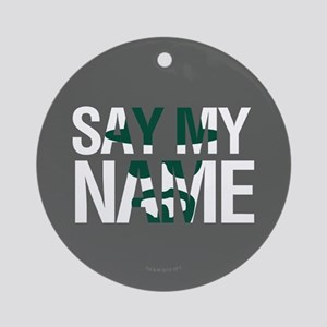 Say My Name Ornament