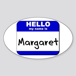 hello my name is margaret Oval Sticker
