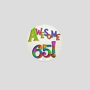 Awesome 65 Birthday Mini Button