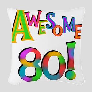 Awesome 80 Birthday Woven Throw Pillow