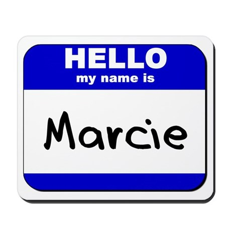 hello my name is marcie Mousepad