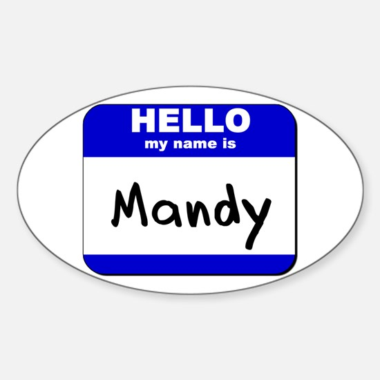 hello my name is mandy Oval Decal