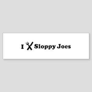 I Eat Sloppy Joes Bumper Sticker