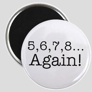 5,6,7,8 Again! Magnet