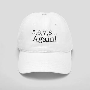 5,6,7,8 Again! Cap