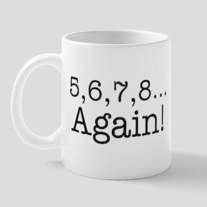 5,6,7,8 Again! Mug
