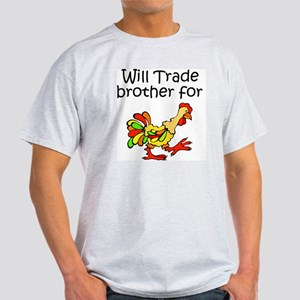 Trade Brother for Chicken Light T-Shirt