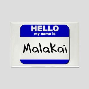 hello my name is malakai Rectangle Magnet