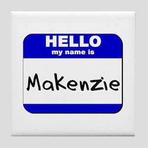 hello my name is makenzie  Tile Coaster