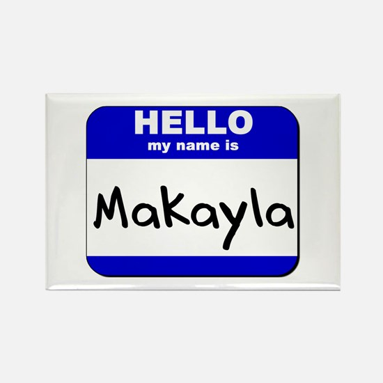 hello my name is makayla Rectangle Magnet