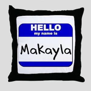 hello my name is makayla  Throw Pillow