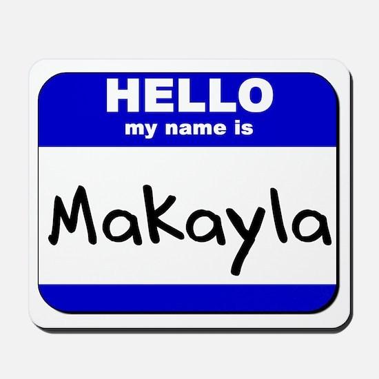 hello my name is makayla  Mousepad
