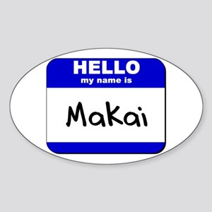 hello my name is makai Oval Sticker