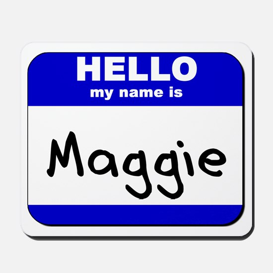 hello my name is maggie  Mousepad