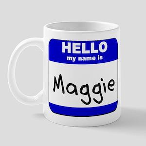 hello my name is maggie  Mug