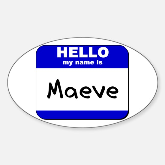 hello my name is maeve Oval Decal