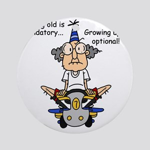 Funny Old People Growing Old Round Ornament
