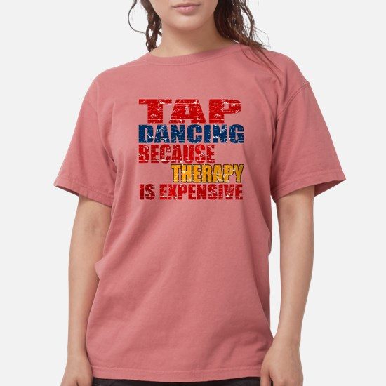 Tap dancing Because Therapy Is Expen T-Shirt