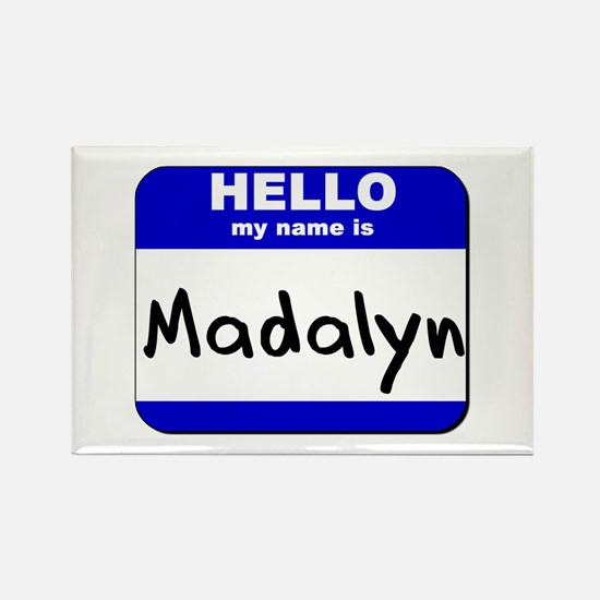 hello my name is madalyn Rectangle Magnet
