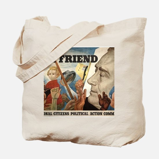 FDR OUR FRIEND Tote Bag