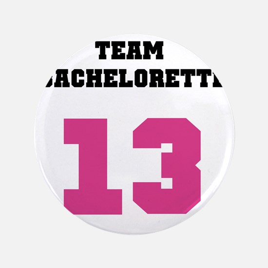 "Team Bachelorette Pink 13 3.5"" Button"