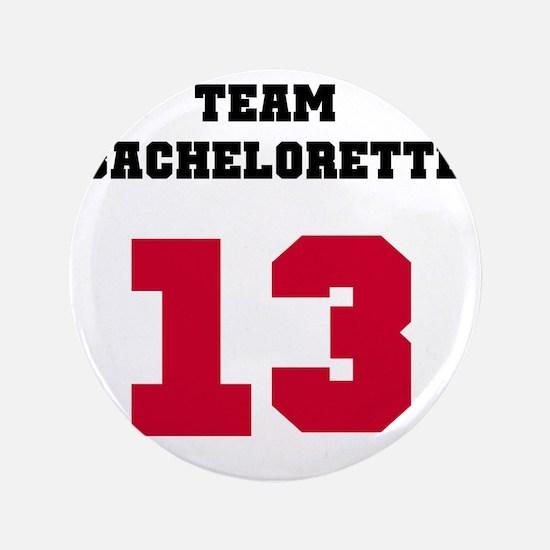 """Team Bachelorette Red 13 3.5"""" Button"""