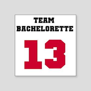 """Team Bachelorette Red 13 Square Sticker 3"""" x 3"""""""