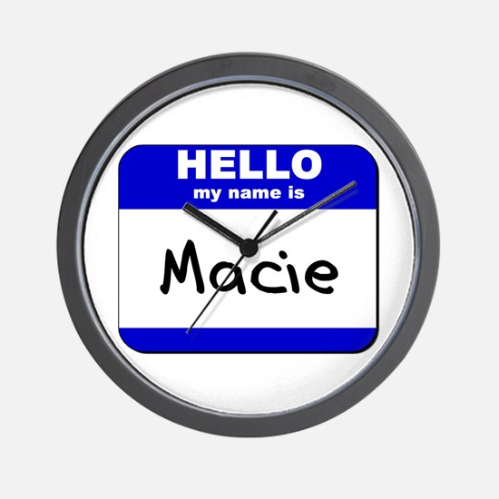 hello my name is macie  Wall Clock