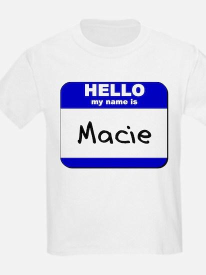 hello my name is macie T-Shirt