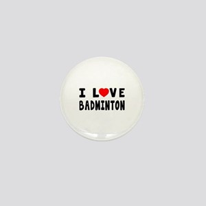 I Love Badminton Mini Button (10 pack)
