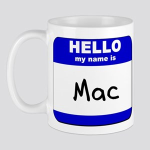 hello my name is mac  Mug